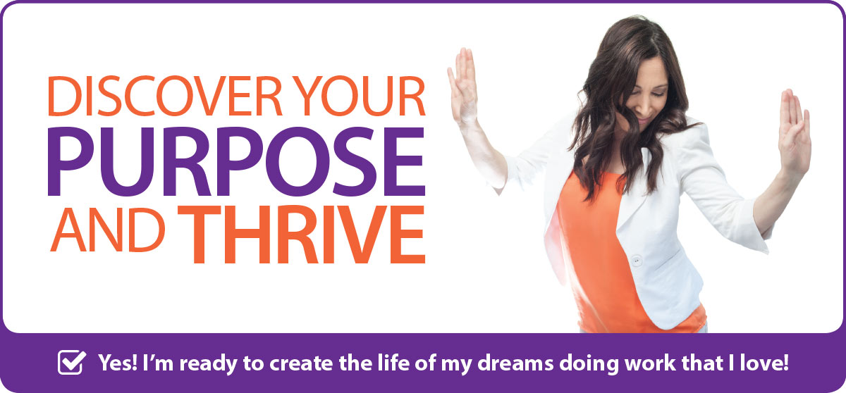 Discover Your Purpose and Thrive