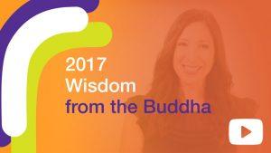 2017 Wisdom from the Buddha